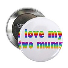 "i love my two mums rainbow 2.25"" Button"