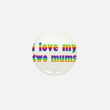i love my two mums rainbow Mini Button (10 pack)
