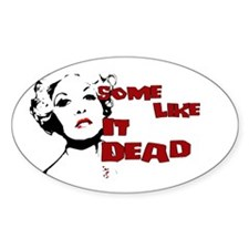 Some Like It Dead Decal