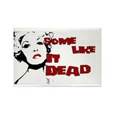 Some Like It Dead Rectangle Magnet