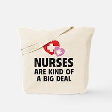 Nurses Are Kind Of A Big Deal Tote Bag