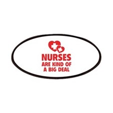 Nurses Are Kind Of A Big Deal Patches