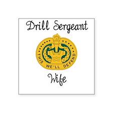 "Drill Sergeant Wife Square Sticker 3"" x 3"""