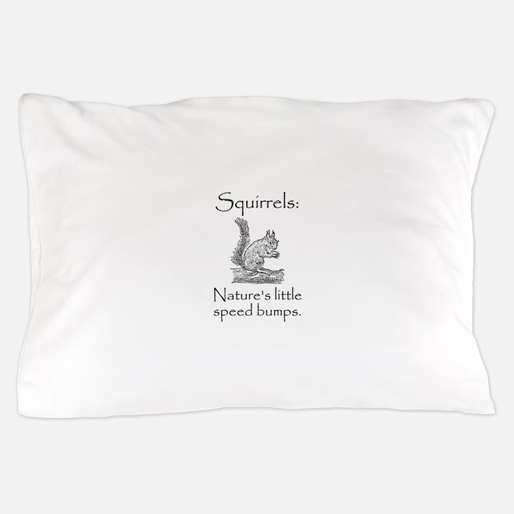 Squirrel Speed Bump Pillow Case