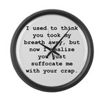 Suffocate Me Large Wall Clock