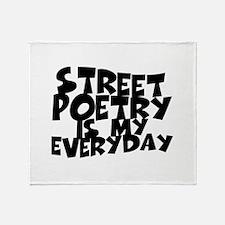 Street Poetry Is My Everyday Throw Blanket