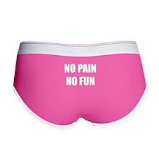 no pain no fun Women's Boy Brief