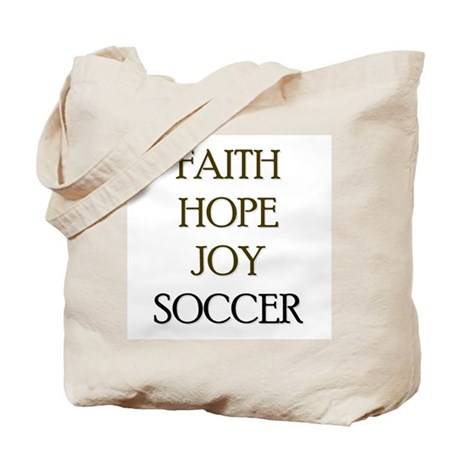 FAITH HOPE JOY SOCCER Tote Bag