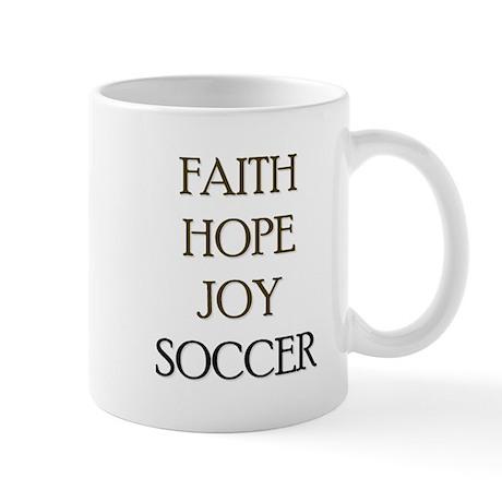 FAITH HOPE JOY SOCCER Mug