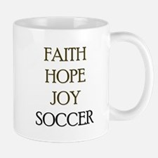 FAITH HOPE JOY SOCCER Mug