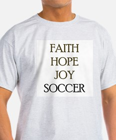 FAITH HOPE JOY SOCCER T-Shirt
