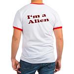 I'm a Alien Ringer T