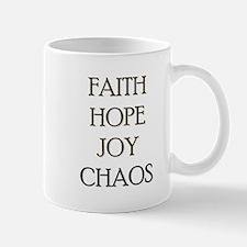 FAITH HOPE JOY CHAOS Mug