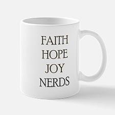FAITH HOPE JOY NERDS Mug