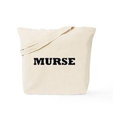Murse - Male Nurse Tote Bag