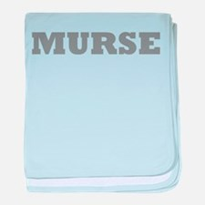 Murse - Male Nurse baby blanket