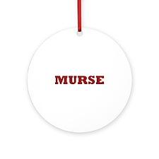Murse - Male Nurse Ornament (Round)