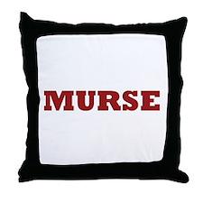 Murse - Male Nurse Throw Pillow
