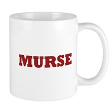 Murse - Male Nurse Mug