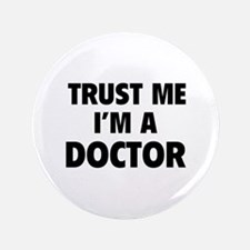 "Trust Me I'm A Doctor 3.5"" Button"