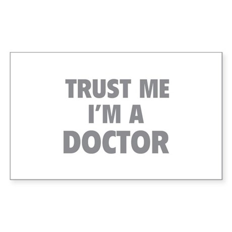 Trust Me I'm A Doctor Sticker (Rectangle)