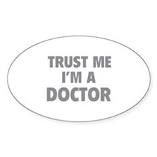 Trust Me I'm A Doctor Decal