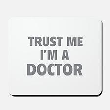Trust Me I'm A Doctor Mousepad