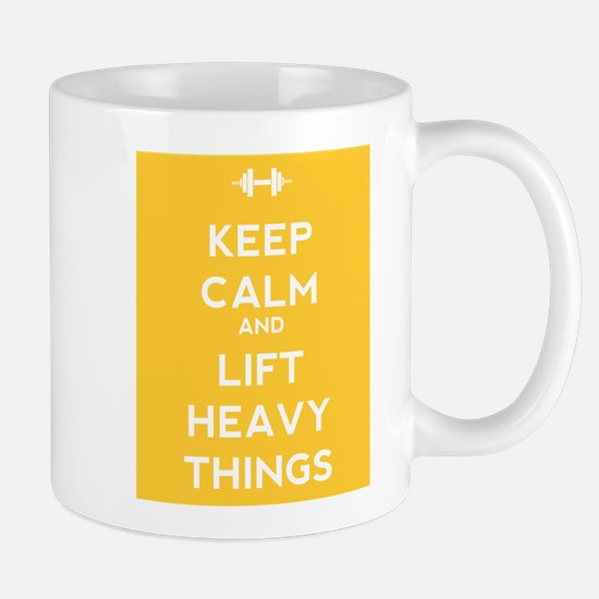 Keep Calm and Lift Heavy Things Mug