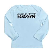 My Mom Can Backsquat Long Sleeve Infant T-Shirt