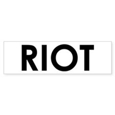 Riot Bumper Sticker