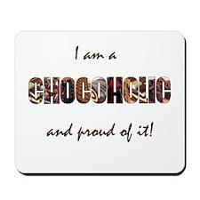 Proud Chocoholic Mousepad