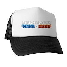 Mana a Mana Trucker Hat