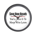 Save Your Breath Wall Clock