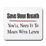 Save Your Breath Mousepad