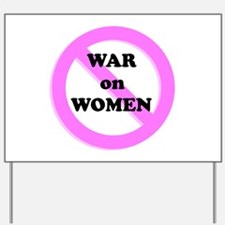 War on Women Yard Sign
