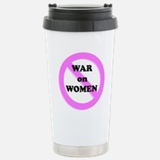 War on Women Stainless Steel Travel Mug