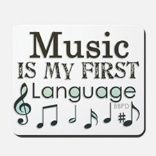 Music is my first Language Mousepad