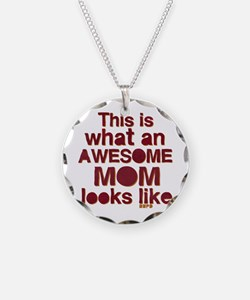 This is what an awesome mom looks like Necklace