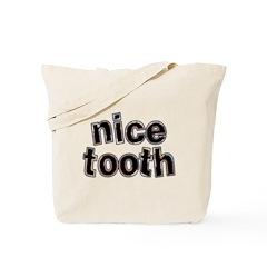 Nice Tooth Tote Bag