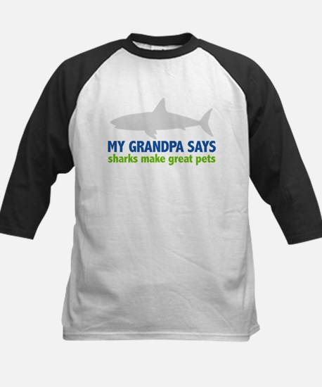 My Grandpa Says sharks make great pets Tee