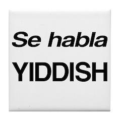 Se Habla Yiddish Tile Coaster