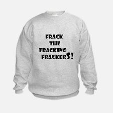 Cool Fracking Sweatshirt