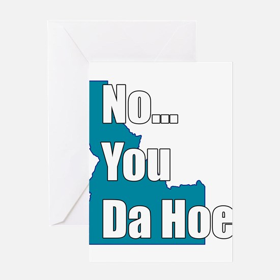 you da hoe Greeting Card