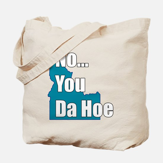 you da hoe Tote Bag