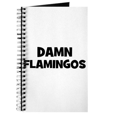 Damn Flamingos Journal