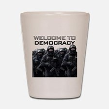 Welcome To Democracy Shot Glass