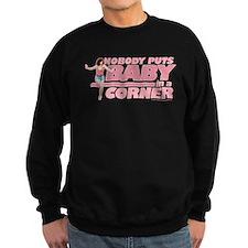 Nobody Puts Baby in a Corner Sweatshirt