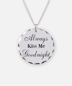 Always Kiss Me Goodnight Necklace