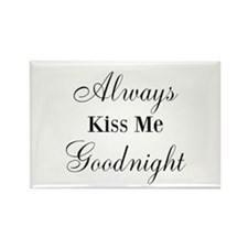 Always Kiss Me Goodnight Rectangle Magnet