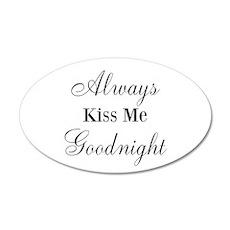 Always Kiss Me Goodnight 22x14 Oval Wall Peel